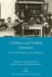 Children And Yiddish Literature: From Early Modernity To Post-modernity