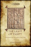 The Light of Egypt: The Science of the Soul and the Stars. Vol. 2