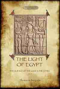 The Light of Egypt: The Science of the Soul and the Stars. Vol. 2 by Thomas H. Burgoyne