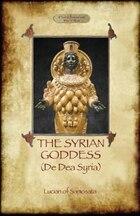 The Syrian Goddess: de Dea Syria (Aziloth Books)