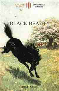 Black Beauty: Abridged For Children And With 21 Original Illustrations By The Author (aziloth Books) by Anna Sewell