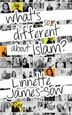 What's So Different About Islam? by Linnette James-sow