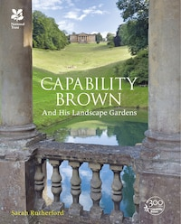Capability Brown: And His Landscape Gardens