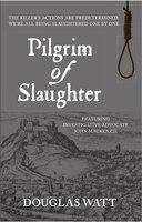 Book Pilgrim of Slaughter by Douglas Watt