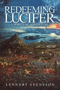 Redeeming Lucifer: A spiritual adventure
