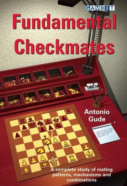 Fundamental Checkmates by Antonio Gude