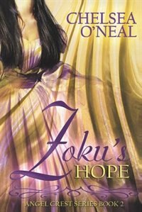 Zoku's Hope: Angel Crest Series Book 2 by Chelsea O'Neal