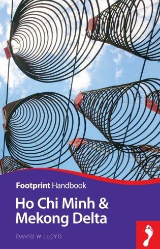 Ho Chi Minh City & Mekong Delta Handbook by David Lloyd