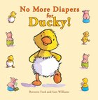 No More Diapers For Ducky!