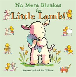 Book No More Blanket For Little Lamb! by BERNETTE FORD