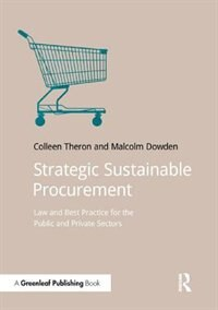 Strategic Sustainable Procurement: Law And Best Practice For The Public And Private Sectors by Colleen Theron