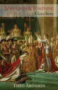 Napoleon & Josephine: A love story by Theo Aronson