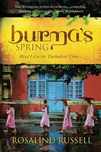 Burma's Spring by Rosalind Russell