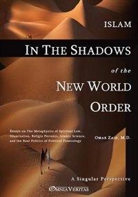 Islam in the Shadow of the New World Order by Omar Zaid