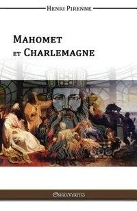 Mahomet & Charlemagne by Henri Pirenne