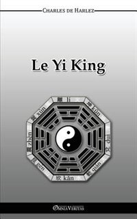 Le Yi-King by Charles De Harlez