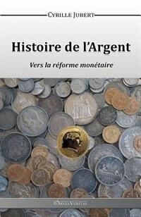 Histoire de l'Argent by Cyrille Jubert