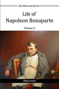 Life of Napoleon Bonaparte V by Walter Scott