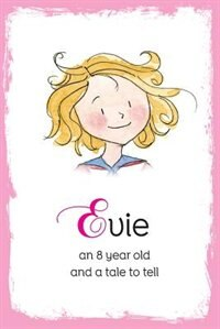 Evie: an 8 year old and a tale to tell