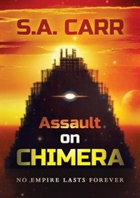 Assault on Chimera by S.A. Carr