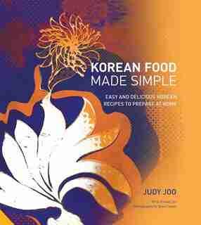 KOREAN FOOD MADE SIMPLE by Judy Joo