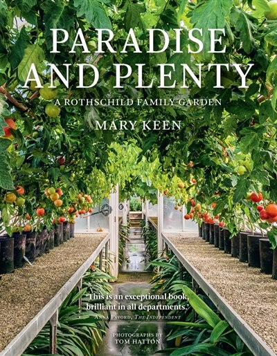 Paradise And Plenty: A Rothschild Family Garden by Mary Keen