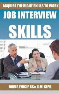 Job Interview Skills by Doris Ehigie
