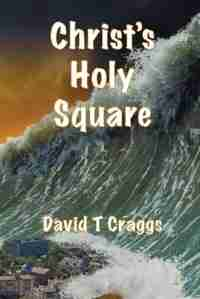 Christ's Holy Square by David T. Craggs