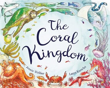 The Coral Kingdom by Laura Knowles