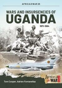 Wars And Insurgencies Of Uganda 1971-1994