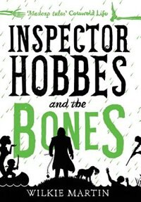 Inspector Hobbes and the Bones: Cozy Mystery Comedy Crime Fantasy (unhuman 4) by Wilkie Martin