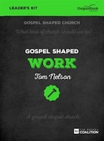 GOSPEL SHAPED WORK - DVD LEADER'S KIT: The Gospel Coalition Curriculum