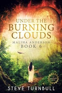 Under the Burning Clouds: Maliha Anderson, Book 6 by Steve Turnbull