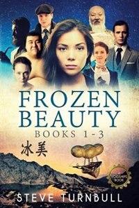 Frozen Beauty: Books 1-3 by Steve Turnbull