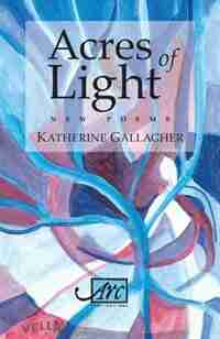 Acres of Light by Katherine Gallagher