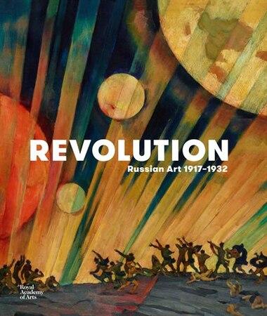 Revolution: Russian Art 1917-1932 by John Milner