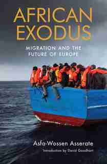 African Exodus: Migration And The Future Of Europe by Asfa-wossen Asserate