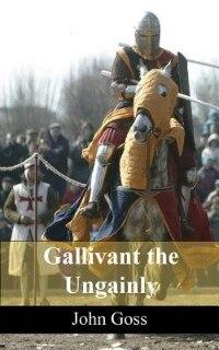 Gallivant the Ungainly by John Goss