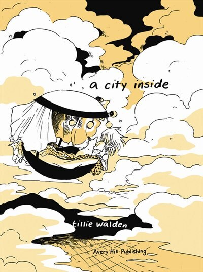 A City Inside: Hardcover Edition by Tillie Walden