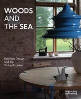Woods and the Sea: Estonian Design and the Virtual Frontier