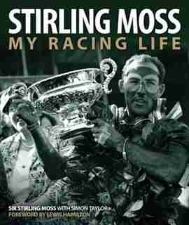 Stirling Moss: My Racing Life by Stirling Moss