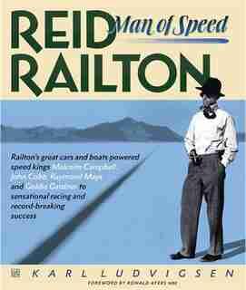 Reid Railton: Man Of Speed by Karl Ludvigsen