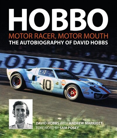 Hobbo: The Autobiography Of David Hobbs: Motor Racer, Motor Mouth by David W Hobbs