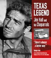 Texas Legend: Jim Hall And His Chaparrals