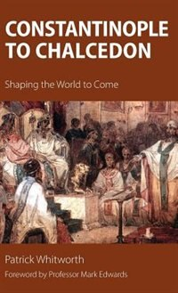 Constantinople to Chalcedon: Shaping the World to Come
