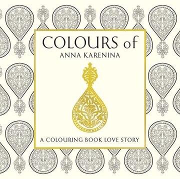 Anna Karenina A Colouring Book Love Story By Indigo Colour Hardcover
