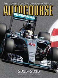Autocourse 2015-2016: The World's Leading Grand Prix Annual - 65th Year Of Publication by Tony Dodgins
