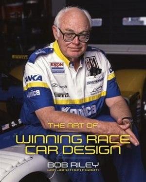 The Art Of Race Car Design by Bob Riley