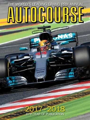 Autocourse 2017-2018: The World's Leading Grand Prix Annual by Tony Dodgins
