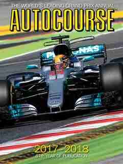 Autocourse 2017-2018: The World's Leading Grand Prix Annual by Maurice Hamilton